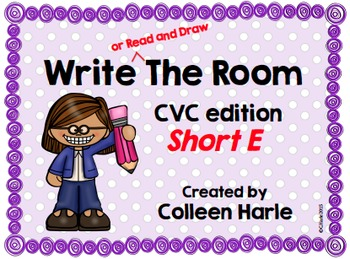 Write (or Read and Draw) the Room/CVC Short E