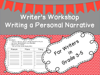 Writer's Workshop:  Writing A Personal Narrative Grade 3-5:
