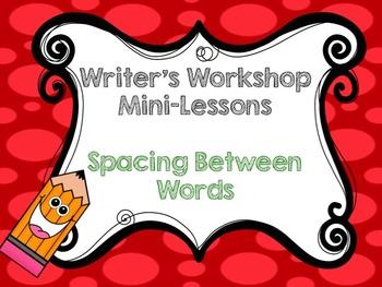 (Spacing Between words) Writer's Workshop mini- Lessons  f