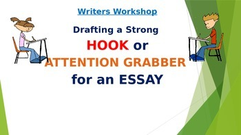 Writers Workshop- Drafting a HOOK, LEAD, or ATTENTION GRAB