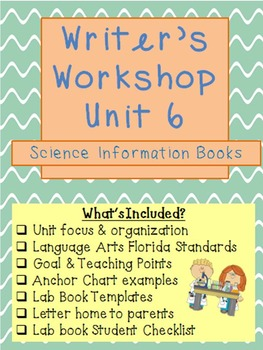 Writer's Workshop UNIT 6- Science Informational Writing
