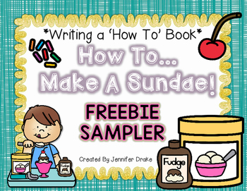 Writing A How To Book *How To Make A Sundae* FREE SAMPLER