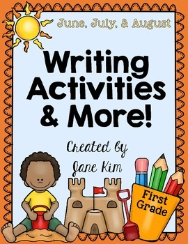 Writing Activities and More: June, July, and August~Grade 1