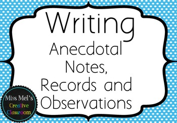 Writing - Anecdotal Notes, Records and Observations - Asse