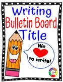 Writing Bulletin Board Title