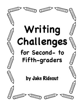 Writing Challenges for Second- to Fifth-graders