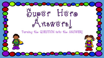 Writing Complete Sentences to Answer Questions (SUPER Hero