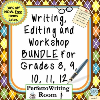 Writing, Editing, and Workshop BUNDLE for Grades 8-12