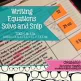Writing Equations Solve and Snip- Common Core and TEKS
