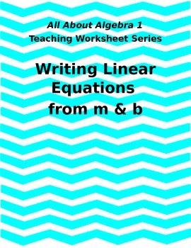 Teaching Worksheet: Writing Equations from m and b [Editable]