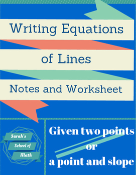 Writing Equations of Lines given a point/slope or 2 points