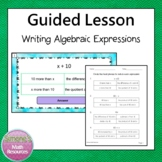 Writing Expressions PPT Guided Lesson 6.EE.2a and 6.EE.6
