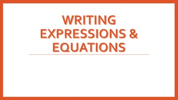 Writing Expressions and Equations - Intro to Algebraic Exp