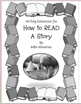 "Writing Extension for ""How to Read a Story"" by Kate Messner"