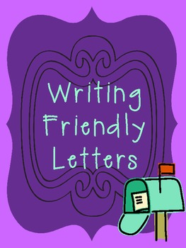 Writing Friendly Letters: Resources, Printables, Graphic O