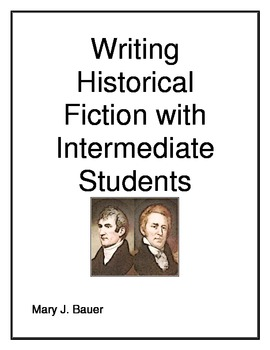 Writing Historical Fiction with Intermediate Students