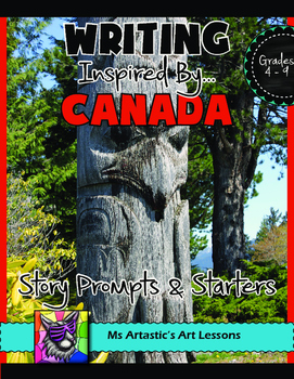 Canada Writing Prompts and Story Starters Writing Activity