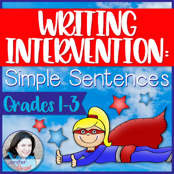 Writing Intervention: Simple Sentences- Grades 1-3 Sentenc