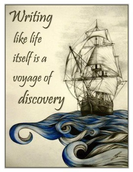 """""""Writing Like Life Itself is a Voyage of Discovery"""" Motiva"""