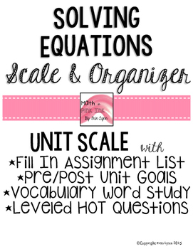 Solving Equations Unit Student Scale and Organizer 8.EE.3.