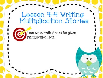 Writing Multiplication Stories - Envision Math Lesson 4-4