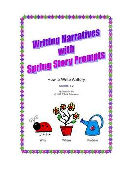Writing Narratives (Stories) with Spring Story Prompts