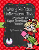 Writing Nonfiction-Informational Text:  A Guide for the Up