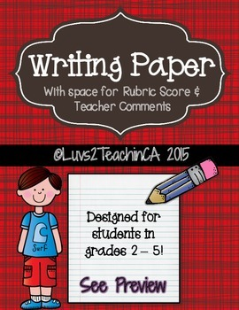 Writing Paper for Upper Elementary w/Space for Rubric Scor