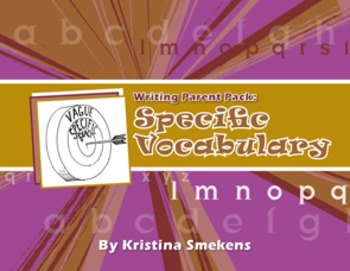 Writing Parent Pack: Specific Vocabulary (Word Choice)