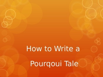 Writing Pourquoi Tales