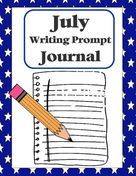 """Writing Prompt """"Journal"""" for July (4th-8th)"""
