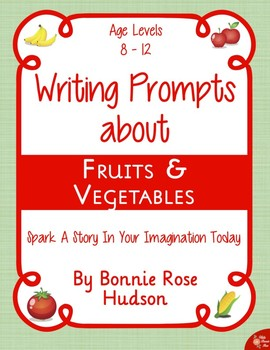 Writing Prompts About Fruits and Vegetables