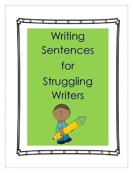 Writing Sentences for Struggling Writers