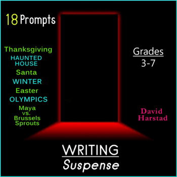 Writing Suspense: 18 Printable Prompts (Grades 3-7)