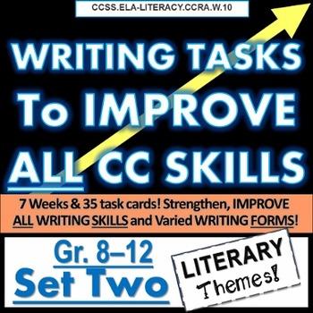 Writing TASKS to Improve CC SKILLS, SET TWO. Grades 8 9 10 11 12