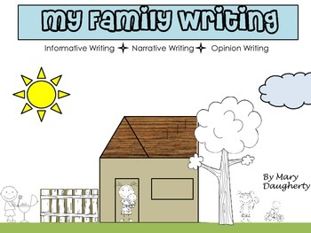 Writing Unit - Family (Narrative, Informative & Opinion)