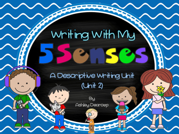 Writing Workshop:  Writing With My 5 Senses, A Descriptive