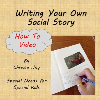 Writing Your Own Social Stories : How To Video