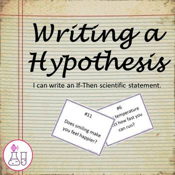 Writing a Hypothesis for the Scientific Method