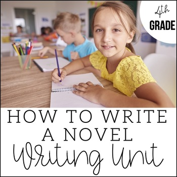 Writing a Novel in 4th Grade - Unit 7 {CCSS Aligned!}