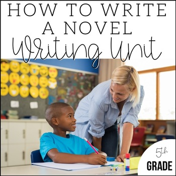 Writing a Novel in 5th Grade-Unit 7 {CCSS Aligned!}