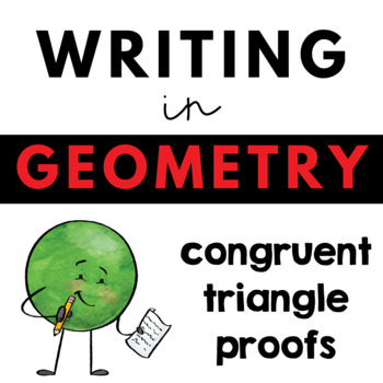 Writing about Math - Geometry - Congruent Triangle Proofs