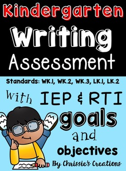 Writing assessments for Kindergarten Common Core with RTI