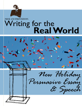 Writing for the Real World: New Holiday Persuasive Essay a