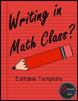 Writing in Math Class? - Editable Template