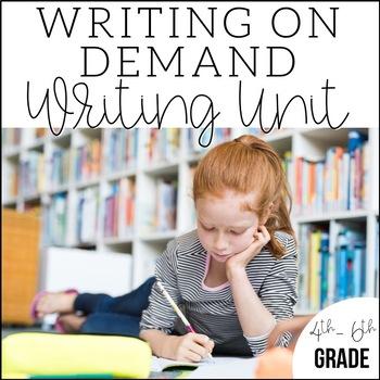 Writing on Demand {a 4th, 5th, & 6th Grade Writing Unit}