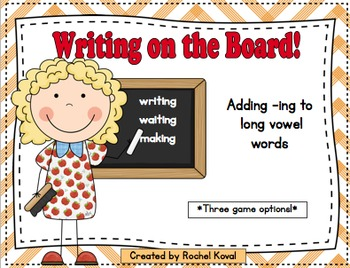 Writing on the Board! (adding -ing to long vowel words)