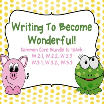Writing to Become Wonderful!  Common Core Aligned 2nd and