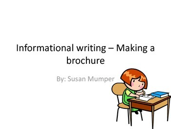 Writing to inform - Make a brochure
