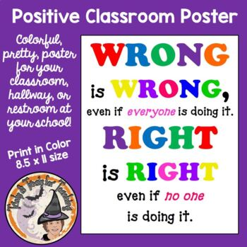 Wrong is Wrong even if Everyone is doing it. Right is righ